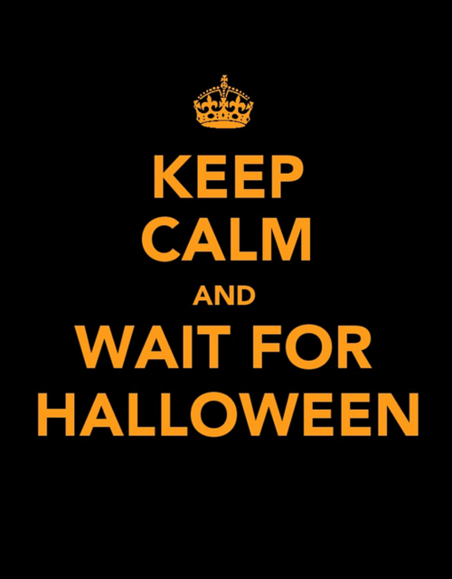 Keep calm and wait for Halloween